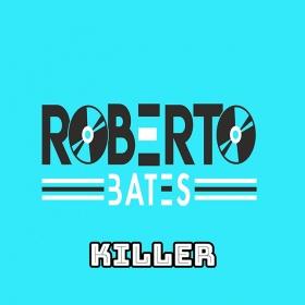 ROBERTO BATES FEAT. MALBERG - KILLER